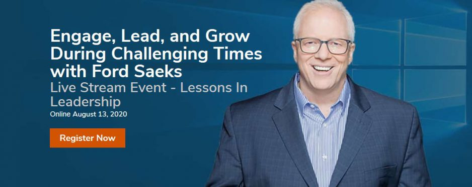 Live Stream Event: Engage, Lead, and Grow During Challenging Times with Ford Saeks